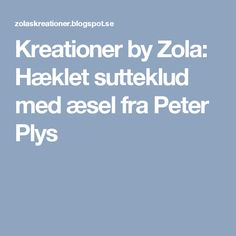 Kreationer by Zola: Hæklet sutteklud med æsel fra Peter Plys