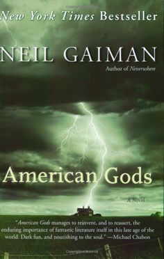 American Gods: A Novel, Neil Gaiman. In the running for my favorite book published in the last ten years.