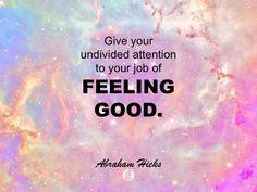 #AbrahamHicks #FeelGood #Job