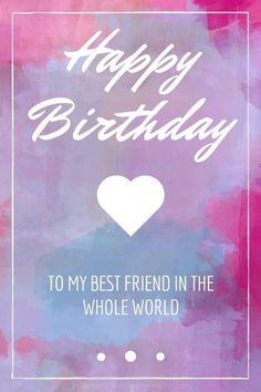 150 Ways to Say Happy Birthday Best Friend - Funny and heartwarming Birthdays happy birthday friend Birthday Message For Friend Friendship, Birthday Wishes For Girlfriend, Best Friend Birthday Cards, Happy Birthday My Love, Birthday Quotes For Best Friend, Birthday Wishes Quotes, Friend Quotes, Bff Quotes, Girl Quotes