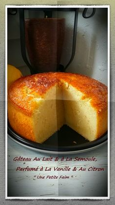 Milk & semolina cake, vanilla & lemon fragrant - Easy And Healthy Recipes Sweet Recipes, Cake Recipes, Dessert Recipes, Food Cakes, Cupcake Cakes, Cooking Time, Cooking Recipes, Cooking Pork, Semolina Cake