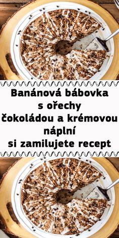 Banánová bábovka s ořechy, čokoládou a krémovou náplní si zamilujete recept