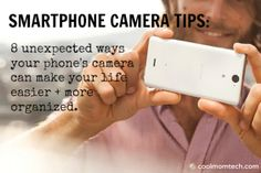 Smartphone camera tips: 8 unexpected ways to use yours that make your life easier
