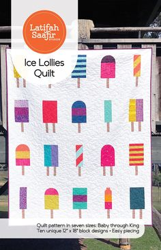 Ice Lollies Quilt designed by Latifah Saafir Studios. Tech edited by Alison M. Bed Quilt Patterns, Pdf Patterns, Print Patterns, Picnic Quilt, Picnic Blanket, History Of Quilting, Beach Quilt, Charm Pack Quilts, Summer Quilts