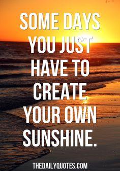 Create Your Own Sunshine