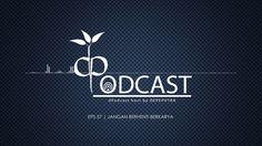 Jangan Berhenti Berkarya [dPodcast Eps 57]