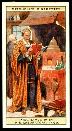 """https://flic.kr/p/bW4y2M   Cigarette Card - King James IV of Scotland   Mitchell's Cigarettes  """"Scotlands Story""""  (series of 50 issued in 1929) #20 King James IV in his laboratory' 1490 ~ the king was interested in science and engineering and set up his laborotary in Stirling Castle"""