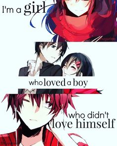 I am a girl, who loved a boy, who didn't love himself.