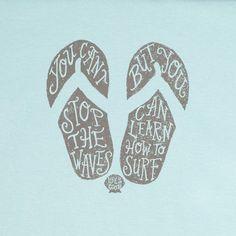 the wave, waves, summer, inspir, learn, flip flops, surf, life quot, beach quot