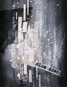 """""""slow down"""" - mixed media on canvas board 11x14 anca gray 2014"""