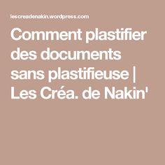 Comment plastifier des documents sans plastifieuse | Les Créa. de Nakin'