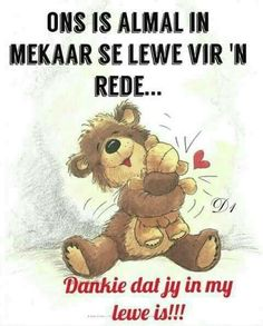 Rede.. Goeie Nag, Goeie More, Afrikaans Quotes, Inspirational Qoutes, Friendship, Teddy Bear, Sayings, Words, Bears