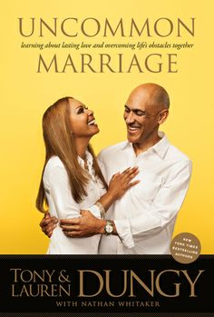 Win a signed copy of Uncommon Marriage by Tony & Lauren Dungy!