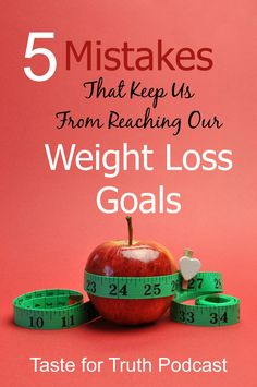 Do you have a hard time losing weight and keeping it off? Join Barb Raveling and author and fitness trainer Cathy Morenzie as Cathy shares 5 mistakes that keep us from reaching our health and weight loss goals on the Taste for Truth Podcast.