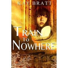 Review, Train to Nowhere by Kay Bratt