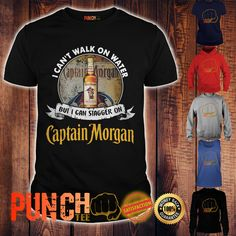 Buy I can't walk on water but I can stagger on Captain Morgan shirt at Punchtee. Select style and color: T-Shirt / Hoodie / Sweater / Tanktop/ Flowytank . Captain Morgan Rum, Morgan Black, Walk On Water, Lady V, S Pic, Sweater Hoodie, Shirt Designs, Sweaters For Women, Bottle Lights