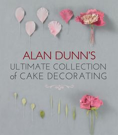 """Read """"Alan Dunn's Ultimate Collection of Cake Decorating"""" by Alan Dunn available from Rakuten Kobo. Master sugar artist Alan Dunn presents more than 100 of his most spectacular cake decorating designs—all illustrated in . Cake Decorating Company, Cake Decorating Books, Decorating Jobs, Cake Decorating Designs, Creative Cake Decorating, Cake Decorating Techniques, Creative Cakes, Baking Cookbooks, Plain Cake"""