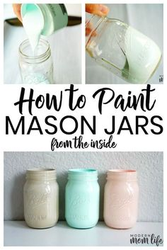 A simple way to paint mason jars from the inside. A step-by-step guide to creating Mason Jar centerpieces for events and home. #diymasonjar #diy
