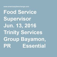 Food Service Supervisor      Jun. 13, 2016 Trinity Services Group Bayamon, PR      Essential Job Functions * Supervise inmate labor and/or team members in accordance with the company and the facilities policies * Prepares, assists, or instructs inmate labor a...     Sales Representative - Outside Sales - Oliver      Jun. 12, 2016 Rentokil San Juan, PR      Are you a proven outside sales professional? Do you have a passion for sales? Can you hunt down new business and win the sale? T...