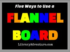 "Five Ways to Use a Flannel Board During Story Time. I know it's ""old school,"" but the littles still love the flannel board!"