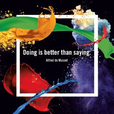 """[Inspiration from #GreatArt] """"Doing is better than saying."""" - Alfred de #Musset #artquotes #art"""