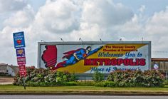 Metropolis Illinois, home of SUPERMAN!