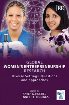 Global Women's Entrepreneurship Research: Diverse Settings, Questions and Approaches edited by Karen D. Hughes and Jennifer E. Jennings
