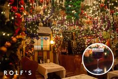 Rolf's German Restaurant - known for their overly festive decor during the holidays