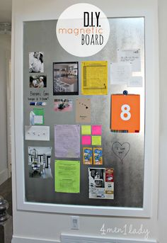 DIY Magnetic Board. Great message center plus it can double as a dry-erase board! 4men1lady.com
