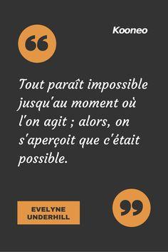 [CITATIONS] Tout paraît impossible jusqu'au moment où l'on agit ; alors, on s'aperçoit que c'était possible. EVELYNE UNDERHILL #Ecommerce #E-commerce #Kooneo #Agir #Evelyneunderhill : www.kooneo.com