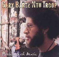 Gary Ntu Troop Bartz - Harlem Bush Music: Uhuru