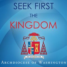 The Archdiocese of Washington launches Seek First the Kingdom, a podcast of homilies, prayers and remarks featuring Cardinal Wuerl! You can listen to the podcast at http://podcast.adw.org/ and on iTunes under the Religion and Spirituality category.
