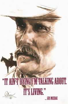 hand drawn Lonesome Dove by Bill Olivas- Western Quotes, Cowboy Quotes, Horse Quotes, Horse Sayings, Lonesome Dove Quotes, Robert Duvall, Cowboy Art, Western Movies, Bible Verses Quotes