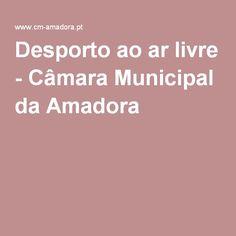 Desporto ao ar livre - Câmara Municipal da Amadora