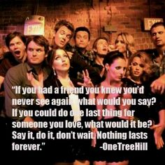 One Tree Hill <3 I still watch re-runs and think about it as I drive through Tree Hill aka Wilmington!