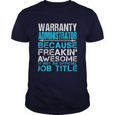WARRANTY ADMINISTRATOR T-Shirts, Hoodies. Check Price Now ==► https://www.sunfrog.com/LifeStyle/WARRANTY-ADMINISTRATOR-112365107-Navy-Blue-Guys.html?id=41382