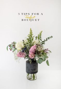 3 Tips for Making a Perfect Bouquet Everytime