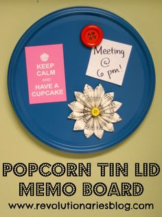 Recycle a Popcorn Tin Lid:Magnetic Memo Board Diy Home Decor Projects, Diy Projects To Try, Upcycling Projects, Crafty Projects, Vbs Crafts, Diy And Crafts, Magnetic Memo Board, Upcycled Crafts, Repurposed Items