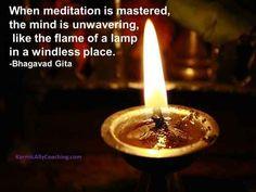 When meditation is mastered, the mind is unwavering - Bhagavad Gita Want Spiritual Life Coaching? via @karmically