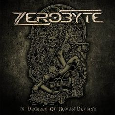 "[CRÍTICAS] ZEROBYTE (ESP) ""IX Degrees of Human decline"" CD 2016 (Autoeditado)"
