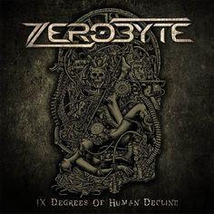 """[CRÍTICAS] ZEROBYTE (ESP) """"IX Degrees of Human decline"""" CD 2016 (Autoeditado)"""