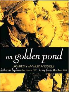 On Golden Pond - One of the best movies I have seen in a while <3