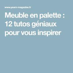 Meuble en palette : 12 tutos géniaux pour vous inspirer