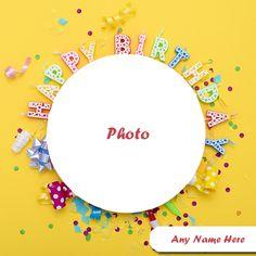 new Happy Birthday Photo Frames Advance Happy Birthday Wishes, Birthday Wishes With Photo, Birthday Card With Name, Birthday Photo Frame, Happy Birthday Frame, Happy Birthday Cake Images, Birthday Gift Cards, Happy Birthday Flower, Birthday Frames