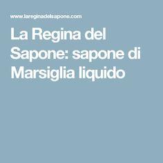 La Regina del Sapone: sapone di Marsiglia liquido