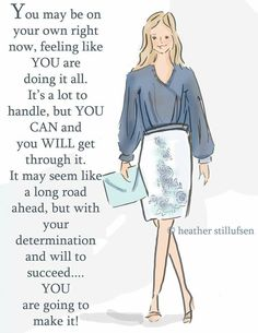 Positive Quotes For Women : you are going to make it