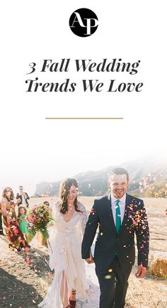 With leaves changing and the weather (finally) cooling down, autumn affairs are among our all-time favorites! So, to help you as you plan the perfect autumn nuptials, we've rounded up three of our favorite fall 2017 wedding trends on the blog!