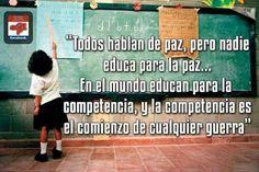 Hablan de Paz pero educan para la competencia. Y competencia es comienzo  de cualquier Guerra.