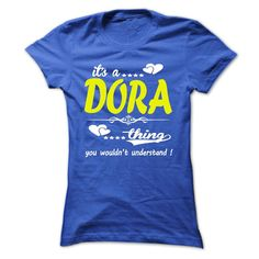 [Hot tshirt name tags] its a DORA Thing You Wouldnt Understand  T Shirt Hoodie Hoodies Year Name Birthday  Teeshirt this week  its a DORA Thing You Wouldnt Understand !  T Shirt Hoodie Hoodies YearName Birthday  Tshirt Guys Lady Hodie  TAG YOUR FRIEND SHARE and Get Discount Today Order now before we SELL OUT  Camping a backer thing you wouldnt understand sweatshirt a dora thing you wouldnt understand t shirt hoodie hoodies year name birthday