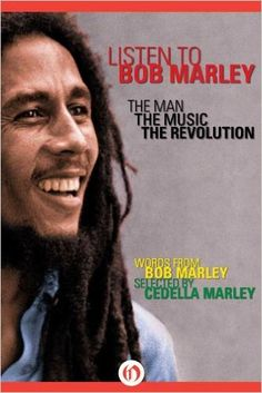 *Listen to Bob Marley - The man, the music, the revolution* by Cedella Marley & Gerald Hausman. More fantastic books, pictures and videos of *Bob Marley* on: https://de.pinterest.com/ReggaeHeart/